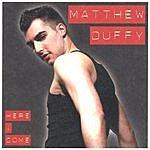 Matthew Duffy Here I Come