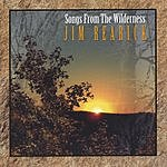 Jim Rearick Songs From The Wilderness