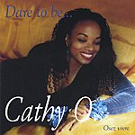 Cathy O. Dare To Be