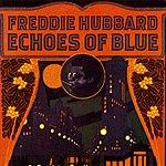 Freddie Hubbard Echoes Of Blue