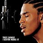 Trey Songz I  Gotta Make It