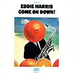Eddie Harris Come On Down!