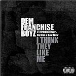 Dem Franchize Boyz I Think They Like Me (Parental Advisory)
