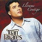 Juan Tavares Llevame Contigo