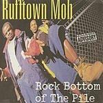 Rufftown Mob Rock Bottom Of The Pile (Parental Advisory)