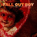Fall Out Boy My Heart Will Always Be The B-Side To My Tongue