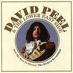 David Peel And The Lower East Side And The Rest Is History: The Elektra Recordings