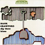 Hank Crawford Dig These Blues