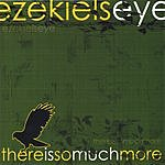 Ezekiel's Eye There Is So Much More
