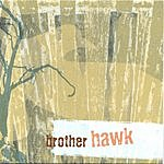Brother Hawk Brother Hawk
