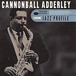 Cannonball Adderley Jazz Profile: Cannonball Adderley