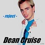 Dean Cruise Reject