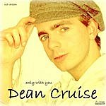 Dean Cruise Only With You