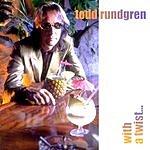 Todd Rundgren With A Twist