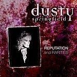 Dusty Springfield Reputation And Rarities