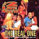 2 Live Crew The Real One (Parental Advisory)