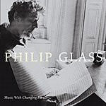 The Philip Glass Ensemble Music With Changing Parts