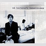 Ed Harcourt Loneliness
