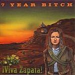 7 Year Bitch Viva Zapata!