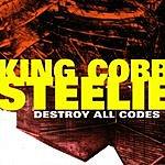 King Cobb Steelie Destroy All Codes