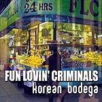 Fun Lovin' Criminals Korean Bodega
