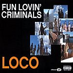 Fun Lovin' Criminals Loco