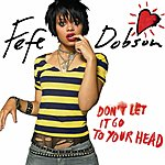 Fefe Dobson Don't Let It Go To Your Head