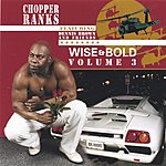Chopper Ranks Wise & Bold, Vol.3