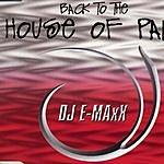 DJ E-MaxX Back To The House Of Pain