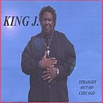 King J Straight Out Of Chicago