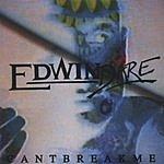 Edwin Dare Cant Break Me