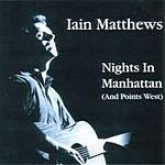 Iain Matthews Nights In Manhattan (And Points West)