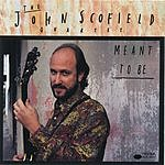John Scofield Meant To Be