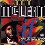 John McLean If I Gave My Heart To You