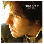 Trent Dabbs Quite Often