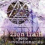 Zion Train Zion Train: Love Revolutionaries