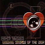 Zion Train Zion Train: Original Sounds Of The Zion