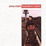 Anne Clark Hopeless Cases