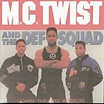M.C. Twist & The Def Squad Comin' Thru Like Warriors