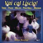 Athos Bassissi Vai Col Liscio, Vol.1