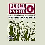 Public Enemy Power To The People And The Beats: Public Enemy's Greatest Hits (Parental Advisory)