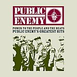 Public Enemy Power To The People And The Beats: Public Enemy's Greatest Hits (Edited)