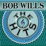 Bob Wills & His Texas Playboys The Hits