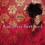 Kathleen Bertrand No Regrets