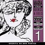 Astor Piazzolla Maria De Buenos Aires, Vol.1