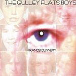 Francis Dunnery The Gulley Flats Boys