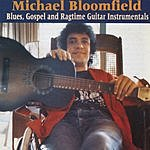 Michael Bloomfield Blues, Gospel & Ragtime Guitar Instrumentals