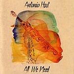 Antonio Hart All We Need