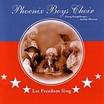 Phoenix Boys Choir Let Freedom Sing