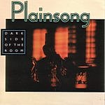 Plainsong Dark Side Of The Room